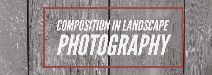 composition in landscape photography