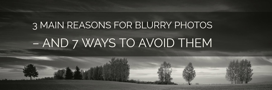 reasons for blurry photos